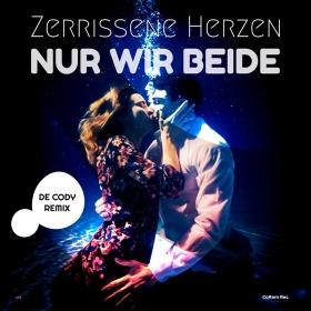 ZERRISSENE HERZEN - NUR WIR BEIDE (DE CODY REMIX)